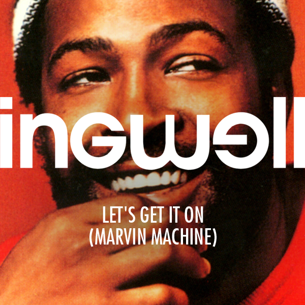 Marvin Gaye - Let's Get It On (Ingwell Remix) - Club Dance Mixes
