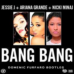 Jessie J, Ariana Grande & Nicki Minaj – Bang Bang (Domenic Furfaro Bootleg)