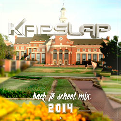 Kap Slap – Back to School Mix 2014