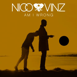 Nico & Vinz – Am I Wrong (Madera Remix)