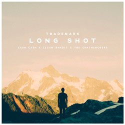 Clean Bandit x Katy Perry x Cash Cash – Long Shot (Trademark Mashup)