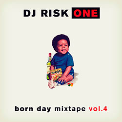 DJ Risk One – Born Day Mixtape Vol. 4