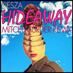 Kiesza – Hideaway (Mitch Murder Remix)