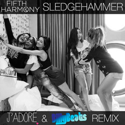 Fifth Harmony – Sledgehammer (J'Adore & BillyBeats Remix)