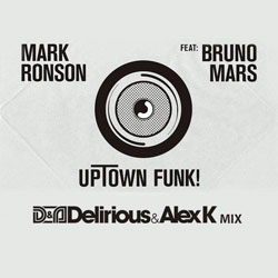 Mark Ronson Ft. Bruno Mars – Uptown Funk (Delirious & Alex K Mix)