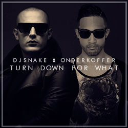 DJ Snake & Lil Jon – Turn Down For What (Onderkoffer Remix)