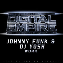 Johnny Funk and DJ Yosh – WORK