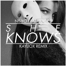 Ne-Yo – She Knows (Feat. Juicy J) (Kayliox Remix)