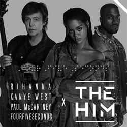 Rihanna – FourFiveSeconds (The Him Remix)