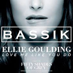 Ellie Goulding – Love Me Like You Do (BASSIK Remix)