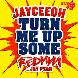 Jayceeoh – Turn Me Up Some (Ft Redman & Jay Psar) (Dirty)