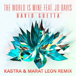 David Guetta – The World Is Mine (Kastra & Marat Leon Remix)