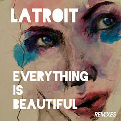 Latroit – Everything Is Beautiful (ep.2) [Premiere]