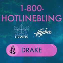 Drake – HOTLINE BLING (Hyphee & CRWNS Remix)