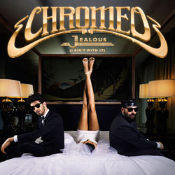 Chromeo – Jealous (I Ain't With It) (Listro Remix)