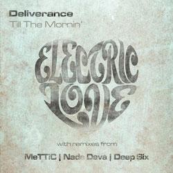 Deliverance – Till The Mornin' (Original Mix) [Electric Love Records]
