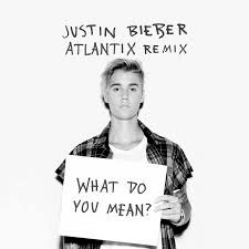 Justin Bieber – What Do You Mean (Atlantix Remix)