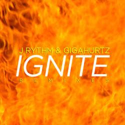 J Rythm & Gigahurtz – Ignite (Erik Mota Remix)