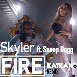 Skyler feat. Snoop Dogg – Fire (Katkano Remix)