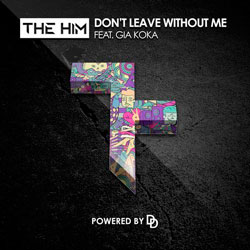 The Him – Don't Leave Without Me (Ft. Gia Koka)