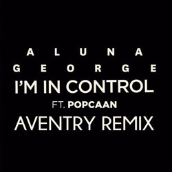 AlunaGeorge - I'm In Control (Aventry Remix)