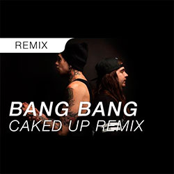 BANG BANG (CAKED UP & MEAUX GREEN REMIX)