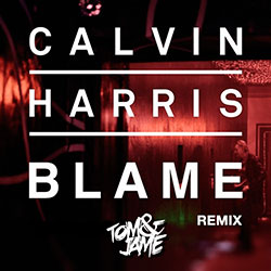 Blame (TOM & JAME REMIX)