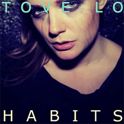 Habits by Tove Lo (The Chainsmokers Remix)