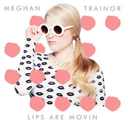 Meghan Trainor-Lips Are Movin (DJ Nicar Remix)