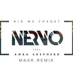 Nervo feat. Amba Shepherd - Did We Forget (MAXR Remix)