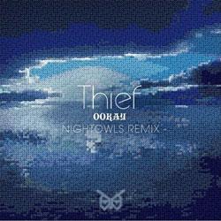 Ookay - Thief (NIGHTOWLS Remix)