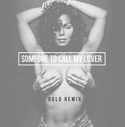 Someone To Call My Lover (Dolo Remix)
