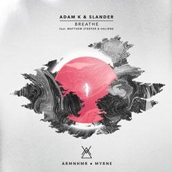 Adam K & Slander feat. Matthew Steeper & Haliene - Breathe (ARMNHMR & MYRNE Remix)