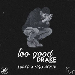 Drake - Too Good (Conor Maynard & Sarah Close Cover) (Lured X NGO Remix)