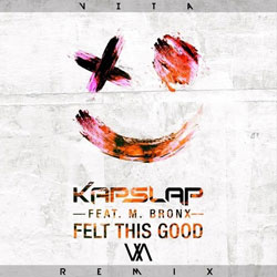 Kap Slap feat. M. Bronx - Felt This Good (VITA Remix)