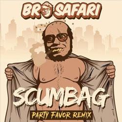 Bro Safari – Scumbag (Party Favor Remix)