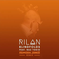 Rilan feat. Naz Tokio – Blindfolds (Kennedy Jones Remix)