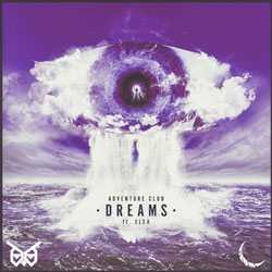 Adventure Club feat. ELEA – Dreams (NIGHTOWLS and Fransis Derelle Remix)