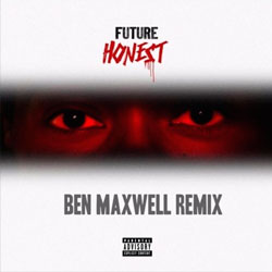 Future – Honest (Ben Maxwell Remix)