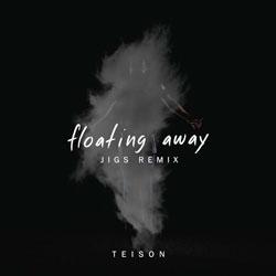 Teison feat. Stevyn – Floating Away (JIGS Remix)