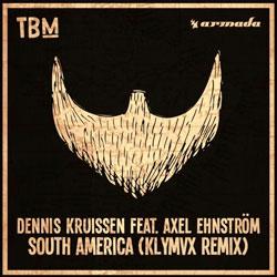Dennis Kruissen feat. Axel Ehnstrom – South America (KLYMVX Remix)