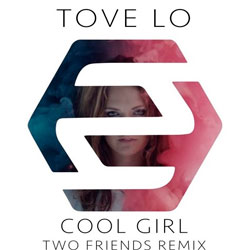 Tove Lo – Cool Girl (Two Friends Remix)