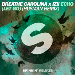 Breathe Carolina and IZII - ECHO (LET GO) (Husman Remix)