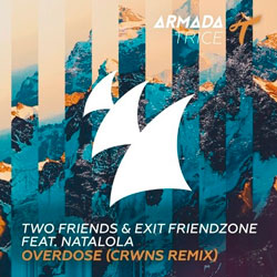 Two Friends and feat. Natalola – Overdose (CRWNS Remix)