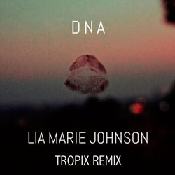Lia Marie Johnson - DNA (Tropix Remix)