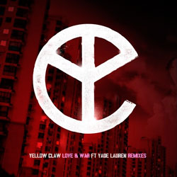 Yellow Claw feat. Yade Lauren – Love and War (Three Remixes)