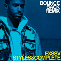 Big Sean - Bounce Back (EXSSV and Styles and Complete Remix)