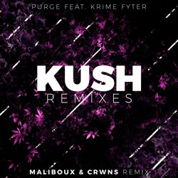 Purge feat. Krime Fyter - Kush (Maliboux and CRWNS Remix)