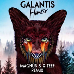 Galantis - Hunter (MAGNUS and X-Teef Remix)