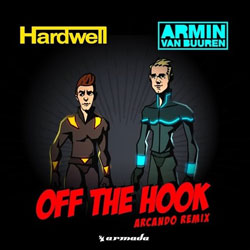 Hardwell and Armin Van Buuren - Off The Hook (Arcando Remix)